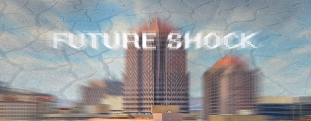 Future Shock and Preparing to Adapt to Climate Change